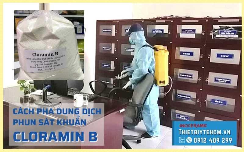 Cách pha Cloramin B phun khử khuẩn - Dung dịch khử khuẩn phòng dịch